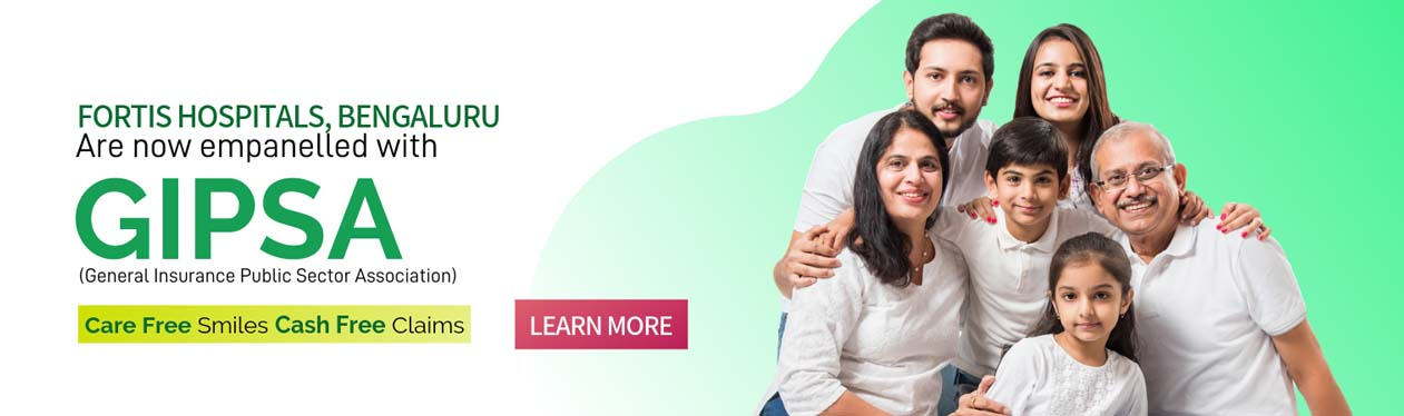 Fortis hospitals Bangalore are now GIPSA empanelled